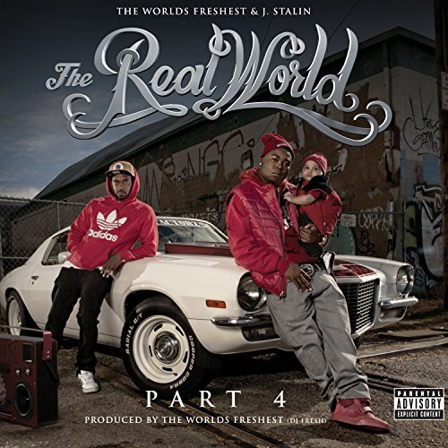 Worlds Freshest & J Stalin Real World 4 Explicit