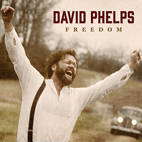 David Phelps Freedom