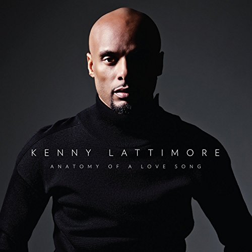 Kenny Lattimore Anatomy Of A Love Song