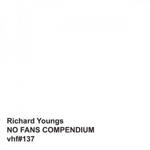 Richard Youngs No Fans Compendium