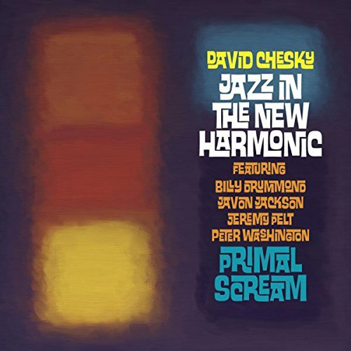 Jazz In The New Harmonic Primal Scream