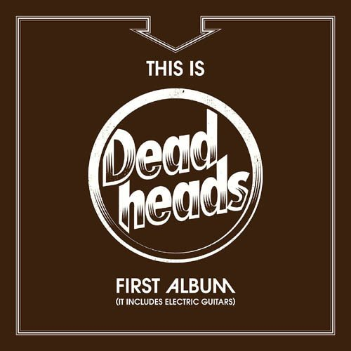 Deadheads This Is Deadheads First Album