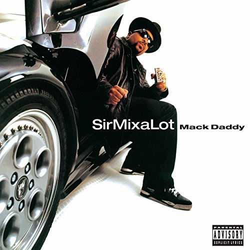 Sir Mix A Lot Mack Daddy Explicit Version