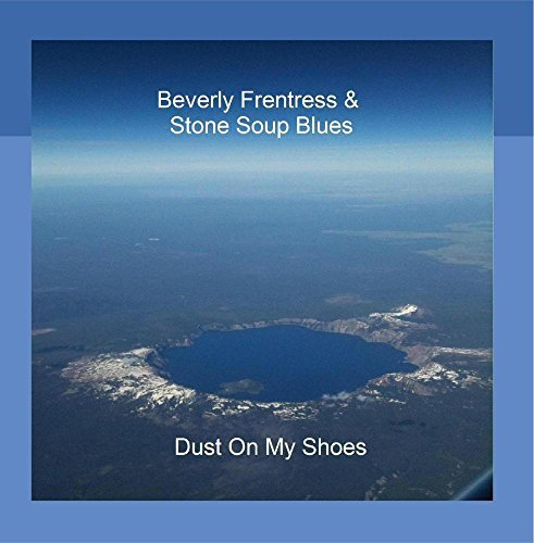 Beverly Stone Soup Frentress Dust On My Shoes