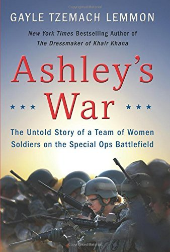 Gayle Tzemach Lemmon Ashley's War The Untold Story Of A Team Of Women Soldiers On T