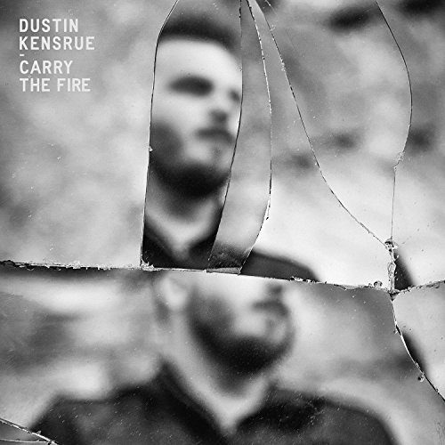 Dustin Kensrue Carry The Fire Limited Edition Red Or Orange Vinyl Carry The Fire