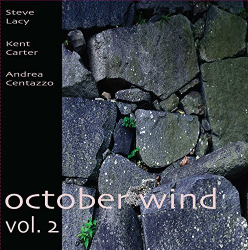 Steve Lacy With Kent Carter & Andrea Centazzo October Wind Volume 2