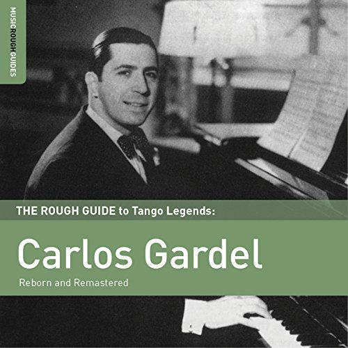 Carlos Gardel Rough Guide To Carlos Gardel Rough Guide To Carlos Gardel