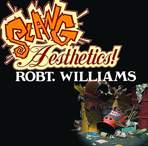 Robert Williams Slang Aesthetics