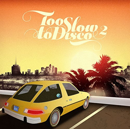 Too Slow To Disco Volume 2