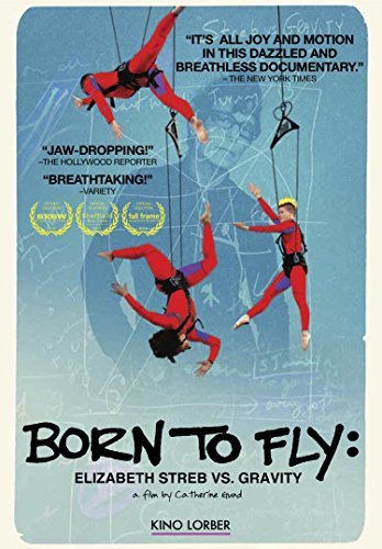 Born To Fly Elizabeth Streb Vs. Gravity Born To Fly Elizabeth Streb Vs. Gravity DVD Nr
