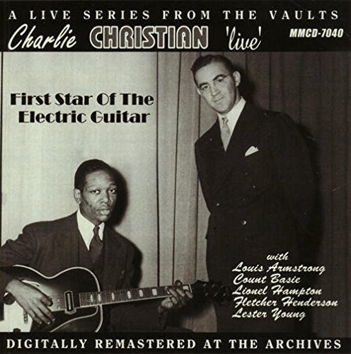 Charlie Christian Live First Star Of The Electric Guitar