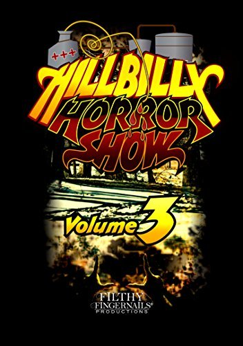 Hillbilly Horror Show Vol 3 Hillbilly Horror Show Vol 3