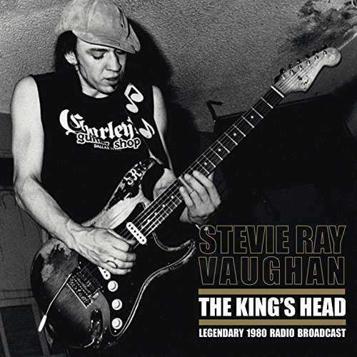 Stevie Ray Vaughan The King's Head Legendary 1980 Radio Broadcast