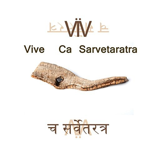 Vive Ca Sarvetaratra (and Everythin
