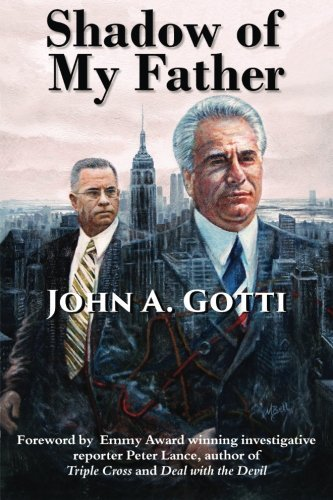 John A. Gotti Shadow Of My Father