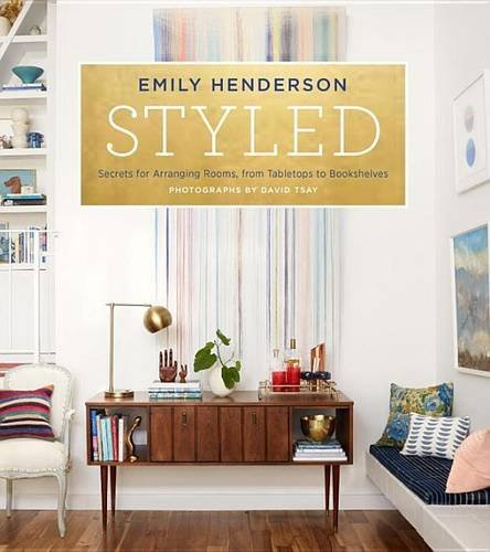 Emily Henderson Styled Secrets For Arranging Rooms From Tabletops To Bo