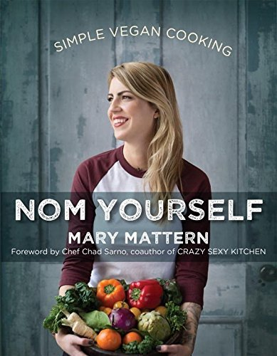 Mary Mattern Nom Yourself Simple Vegan Cooking