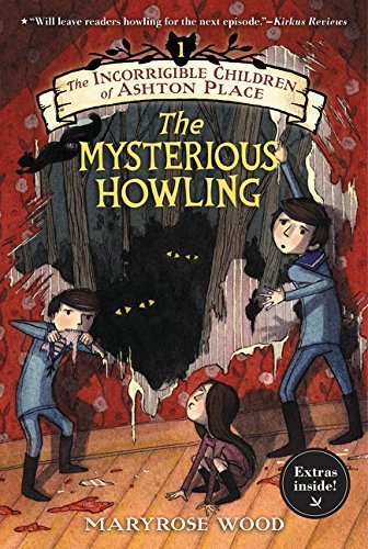 Maryrose Wood The Incorrigible Children Of Ashton Place Book I The Mysterious Howling
