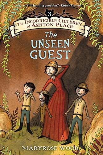Maryrose Wood The Incorrigible Children Of Ashton Place Book Iii The Unseen Guest