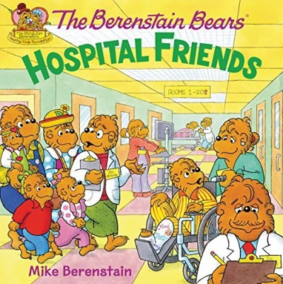 Mike Berenstain The Berenstain Bears Hospital Friends