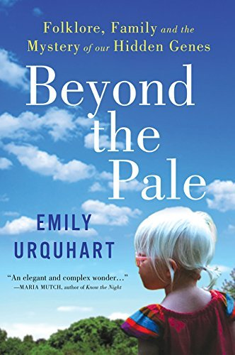 Emily Urquhart Beyond The Pale Folklore Family And The Mystery Of Our Hidden Ge