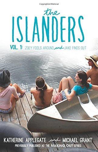 Katherine Applegate The Islanders Volume 1 Zoey Fools Around And Jake Finds Out