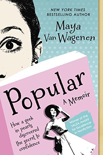Maya Van Wagenen Popular How A Geek In Pearls Discovered The Secret To Con