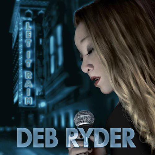 Deb Ryder Let It Rain