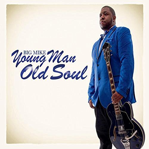 Big Mike Young Man Old Soul