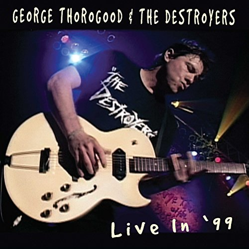 George & Destroyers Thorogood Live In 99