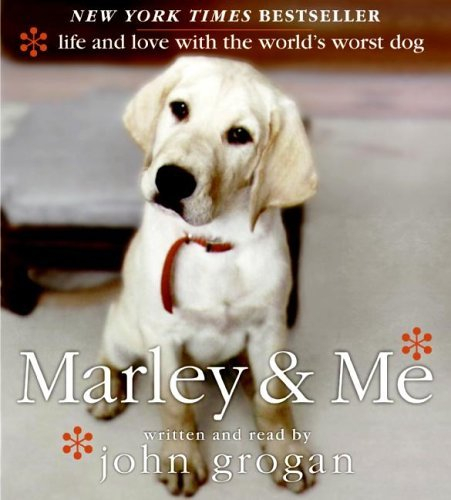 John Grogan Marley & Me Life & Love With The World's Worst Dog