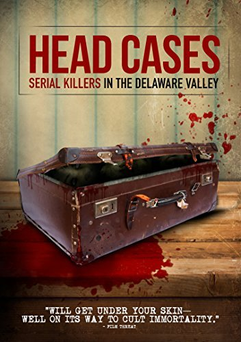 Head Cases Serial Killers In Head Cases Serial Killers In