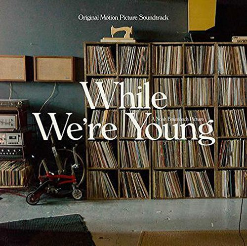 While We're Young While We're Young (original So Soundtrack