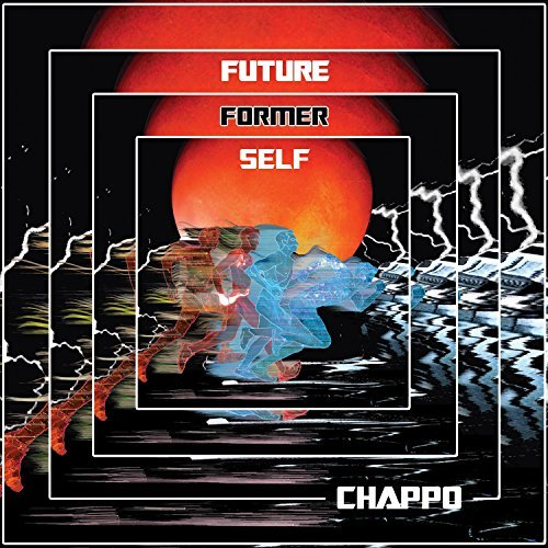 Chappo Future Former Self