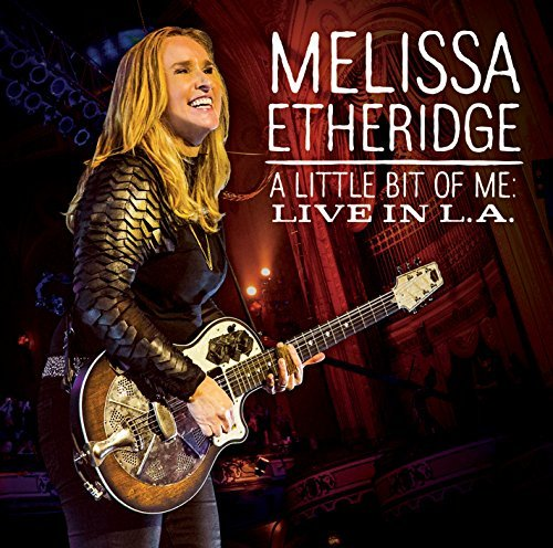Melissa Etheridge Little Bit Of Me Little Bit Of Me