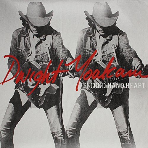 Dwight Yoakam Second Hand Heart Second Hand Heart