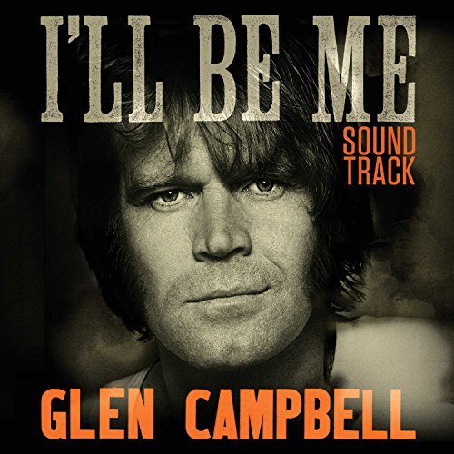 Various Artists Glen Campbell I'll Be Me Soundtrack