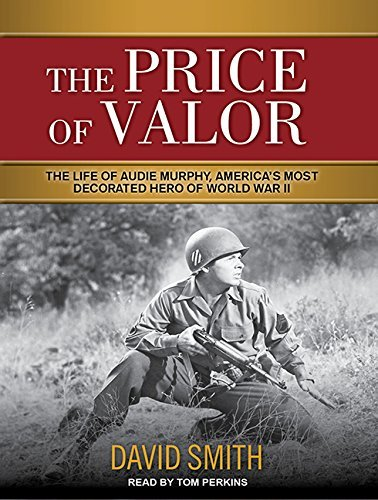 David Smith The Price Of Valor The Life Of Audie Murphy America's Most Decorate Mp3 CD Mp3 CD