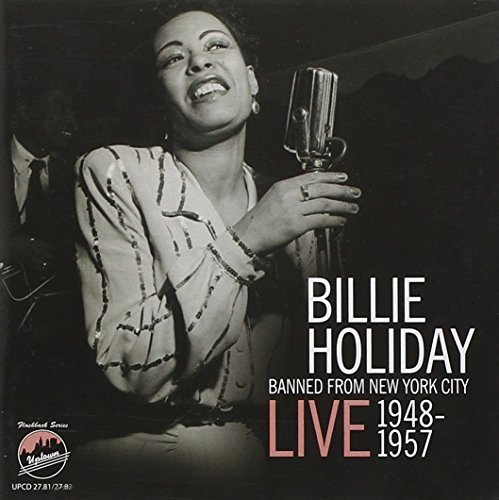 Billie Holiday Banned From New York City Live 1948 1957