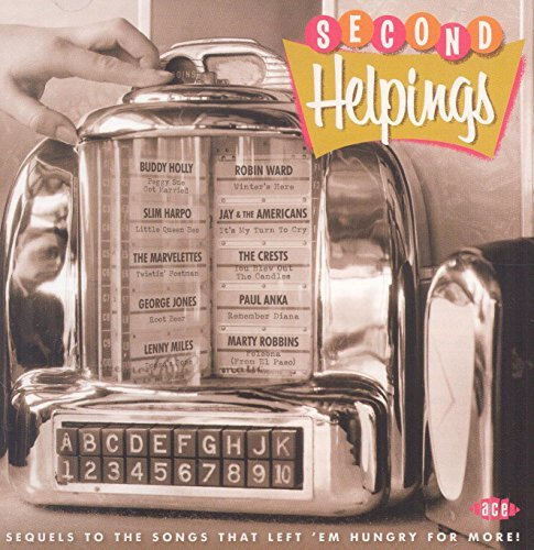 Second Helpings Sequels To The Songs That Left 'em Hungry For More! Second Helpings Sequels To The Songs That Left 'em Hungry For More!