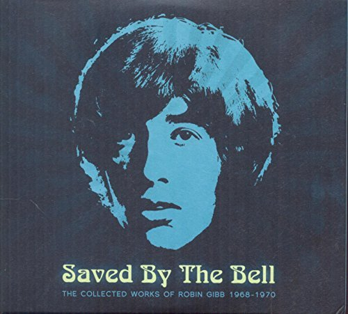 Robin Gibb Saved By The Bell Collected Works Of Robin Gibb 1968 1970