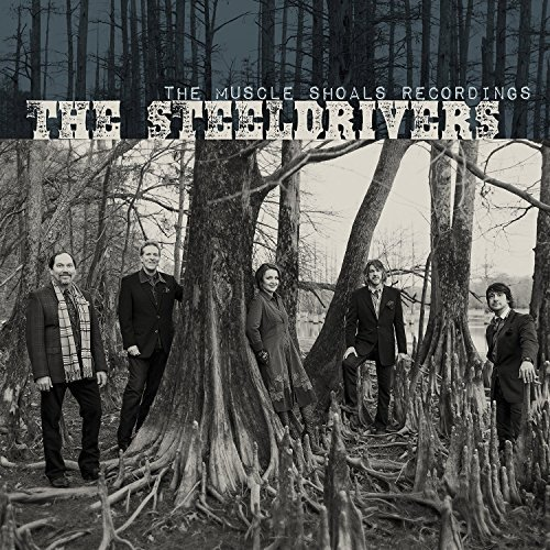 Steeldrivers Muscle Shoals Recordings