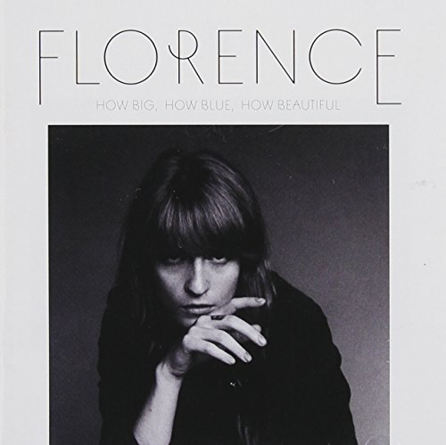 Florence & The Machine How Big How Blue How Beautiful How Big How Blue How Beautiful