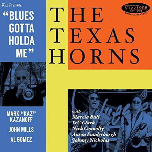 Texas Horns Blues Gotta Holda Me