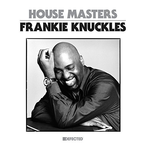 Defected Presents House Masters Frankie Knuckles Defected Presents House Masters Frankie Knuckles