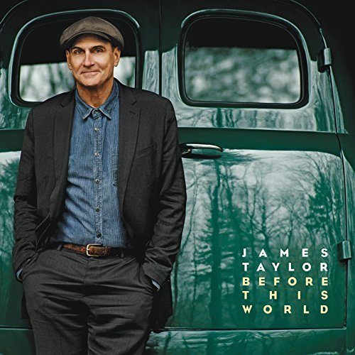James Taylor Before This World Before This World