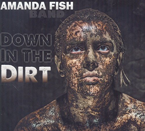 Amanda Fish Band Down In The Dirt