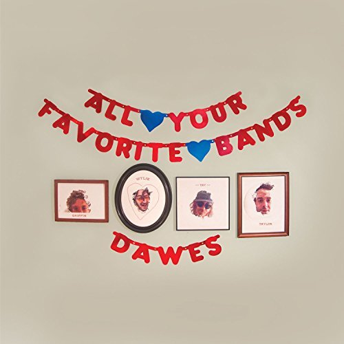 Dawes All Your Favorite Bands All Your Favorite Bands