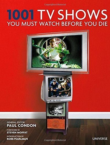 Paul Condon 1001 Tv Shows You Must Watch Before You Die